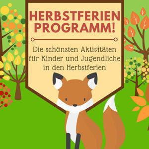 Herbstferienprogramm NRW - Die schönsten Veranstaltungen und Aktivitäten für Kinder und Jugendliche in den Herbstferien im Ruhrgebiet, NRW